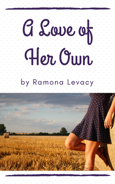 A Love of Her Own by Ramona Levacy, Coming Soon